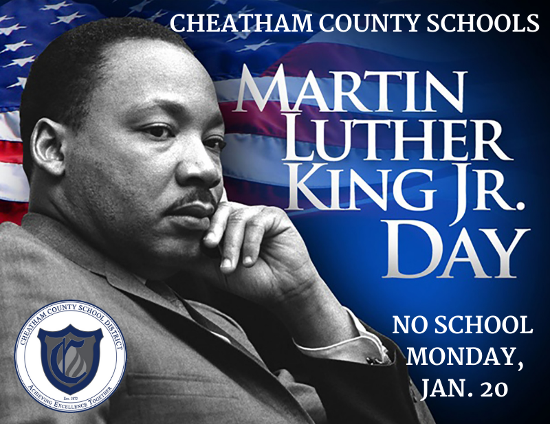 The Cheatham County School District will be closed on Monday, Jan. 20 in observance of Martin Luther King Jr. Day.