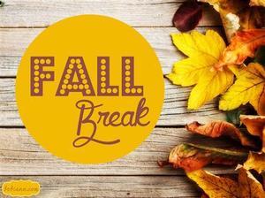 Fall break is Oct. 14-18