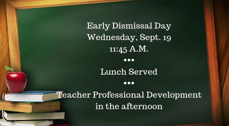 Early dismissal day for students is Wednesday, Sept. 19.