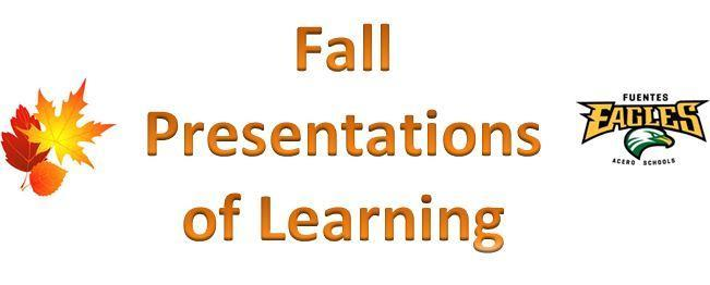 Fall Presentations of Learning