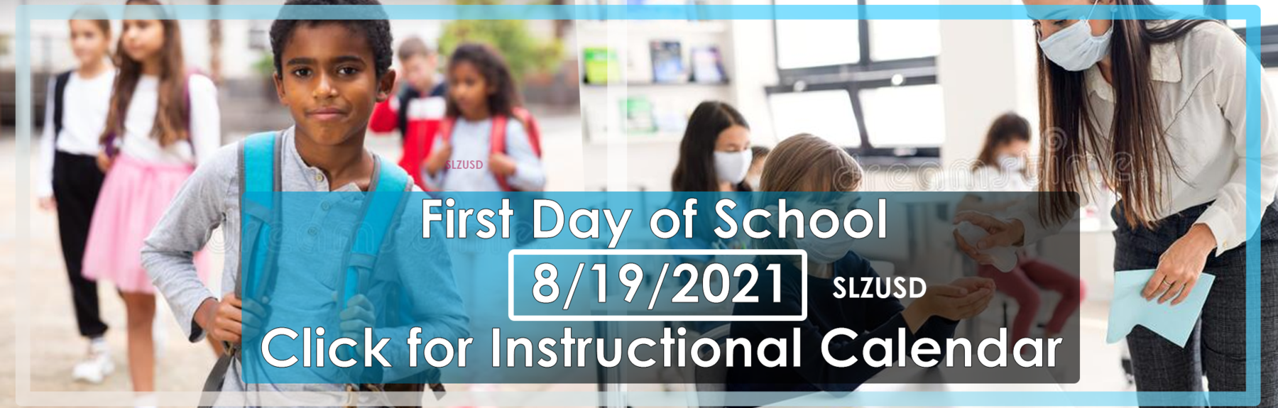 First Day of School 8/19/2021 Click for Instructional Calendar