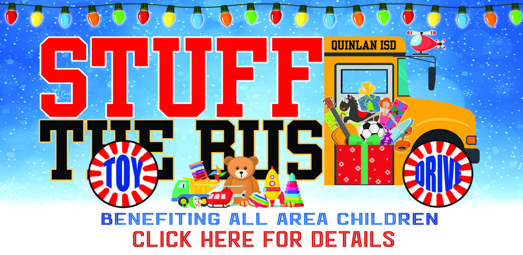 Quinlan ISD Stuff the Bus Toy Drive.  Benefiting All Area Children.  Click Here for Details.