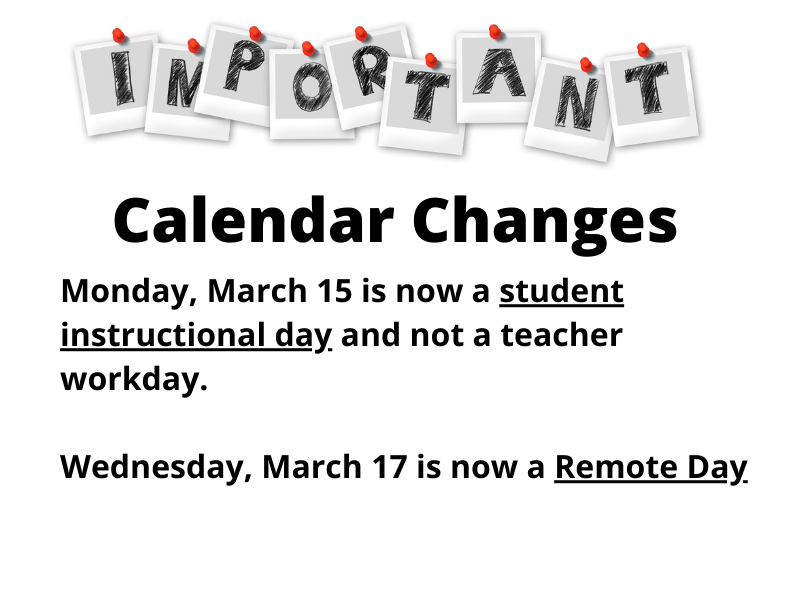 March 15 is a student day.  March 17 is a remote day.