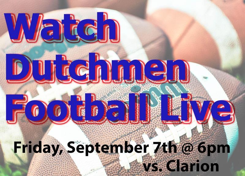 Watch Dutchmen Varsity Football vs. Clarion @ 6pm September 21st right here! Thumbnail Image