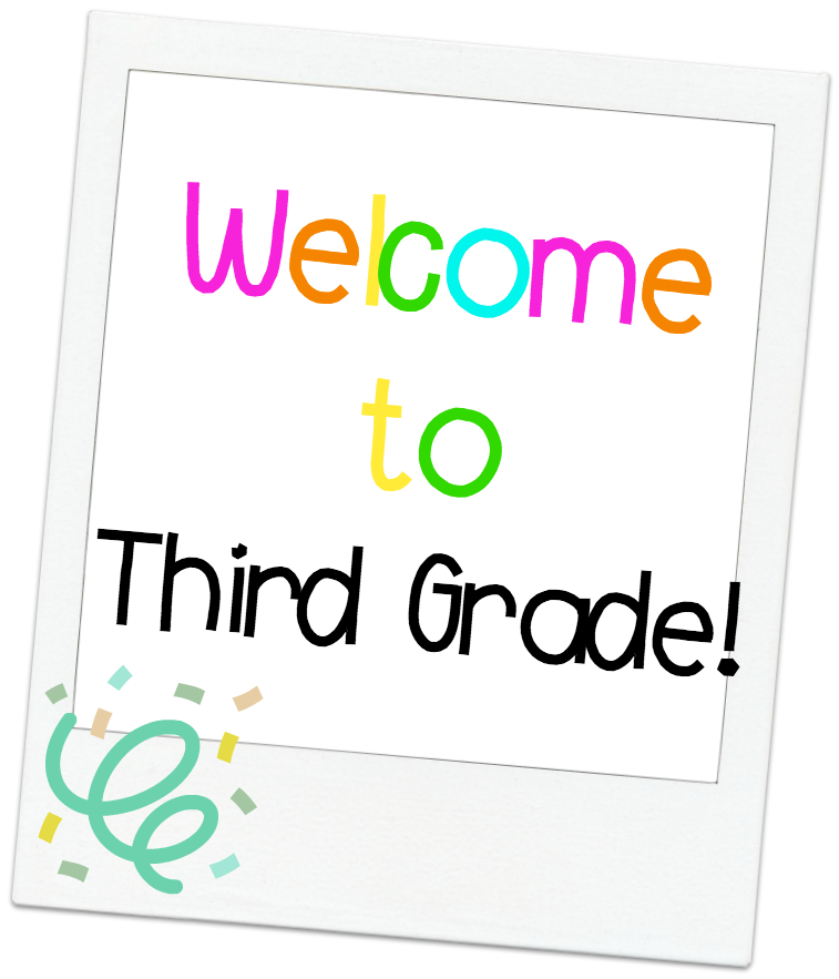 Welcome Third Grade!