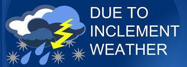 a graphic that says Due to Inclement Weather