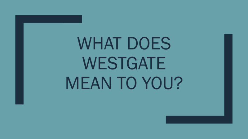 What Does Westgate Mean to You? Thumbnail Image