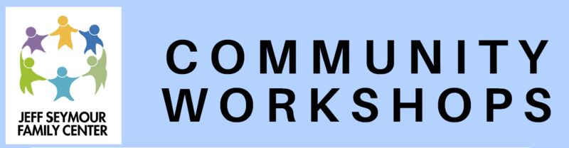 Community Workshops week of 3/29