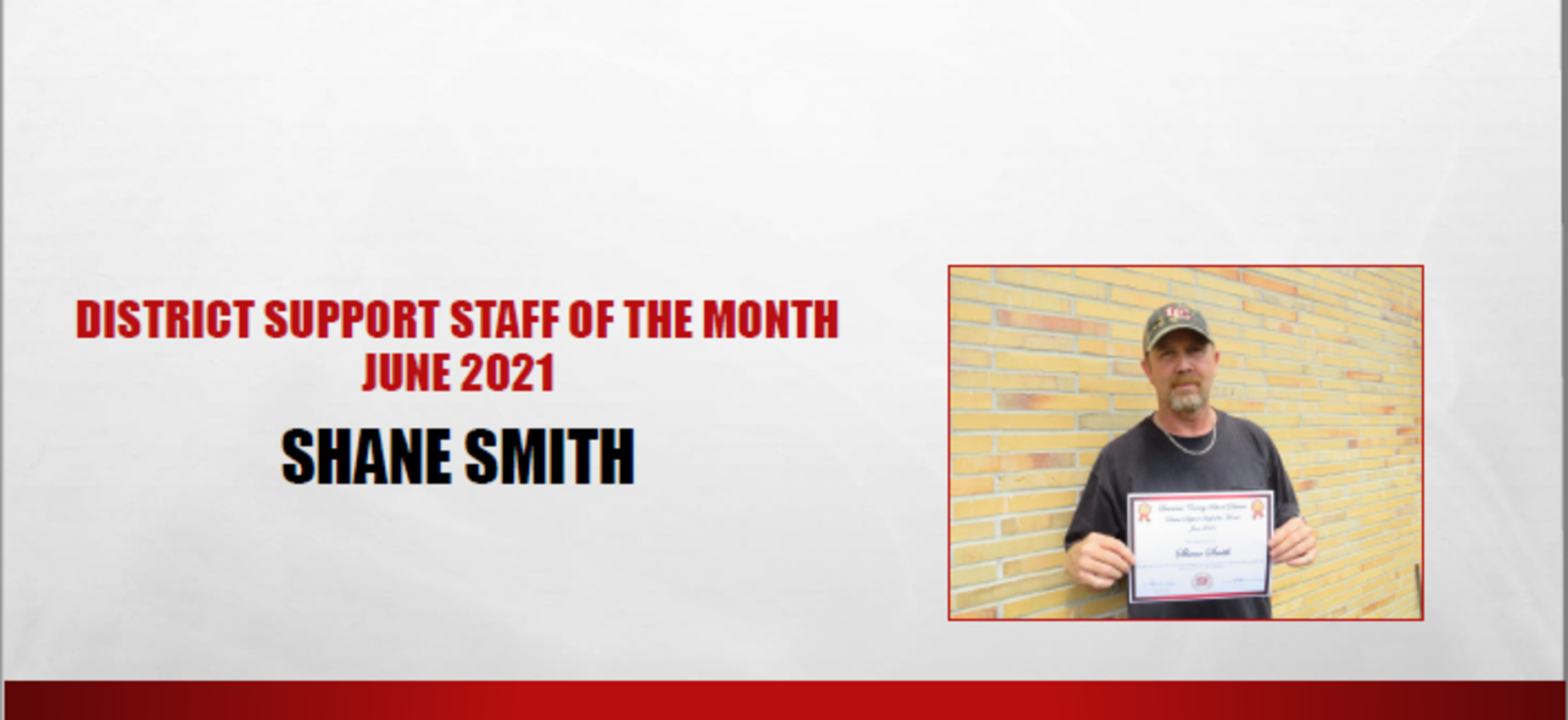 District Support Staff of the Month June 2021 Shane Smith