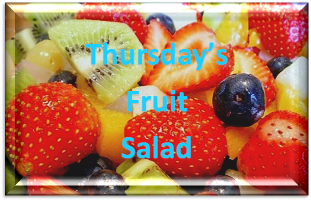 Thursday's Fruit Salad