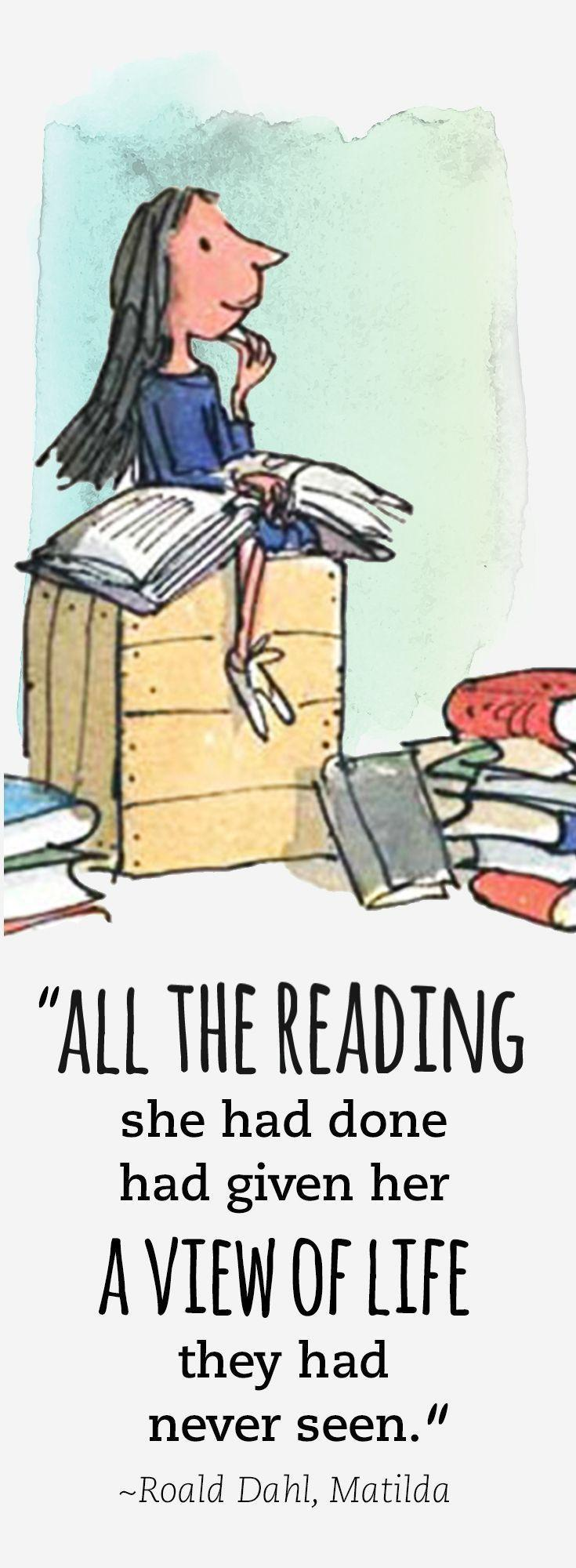 Quote by Roald Dahl, 'All the reading she had done had given her a view of life they had never seen.'