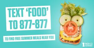 text food to 877-877 for information on free meals for kids