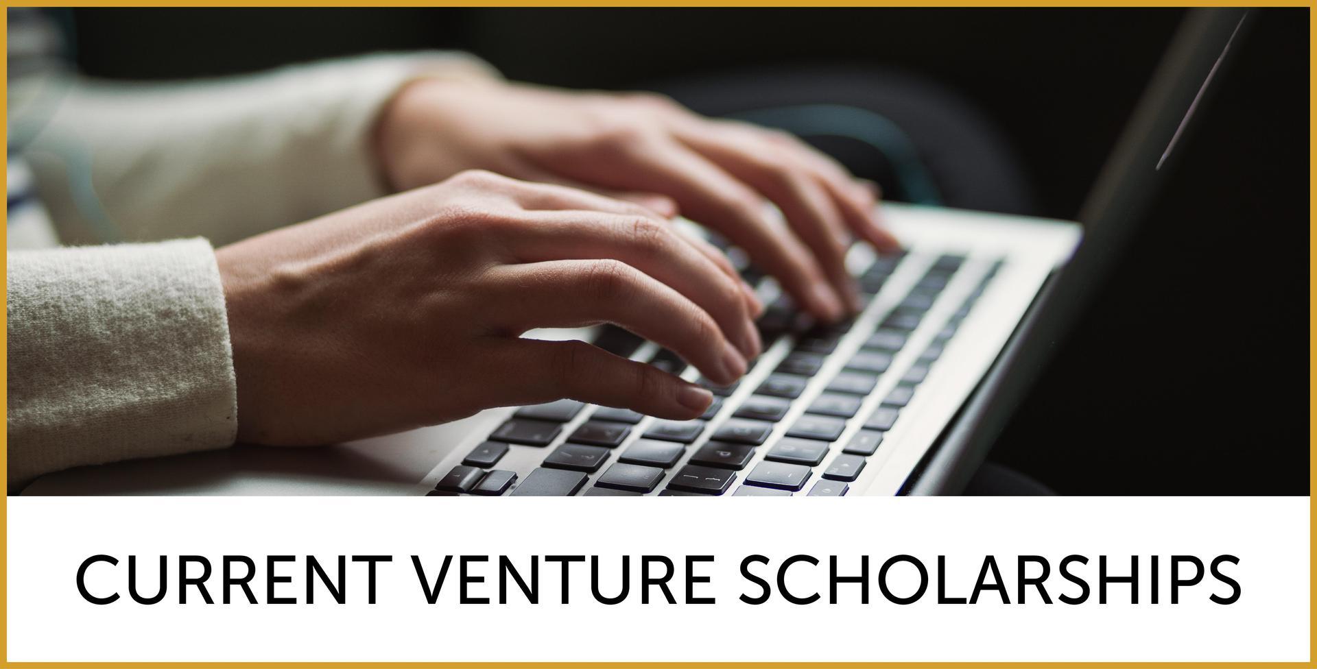 Current Venture Scholarships