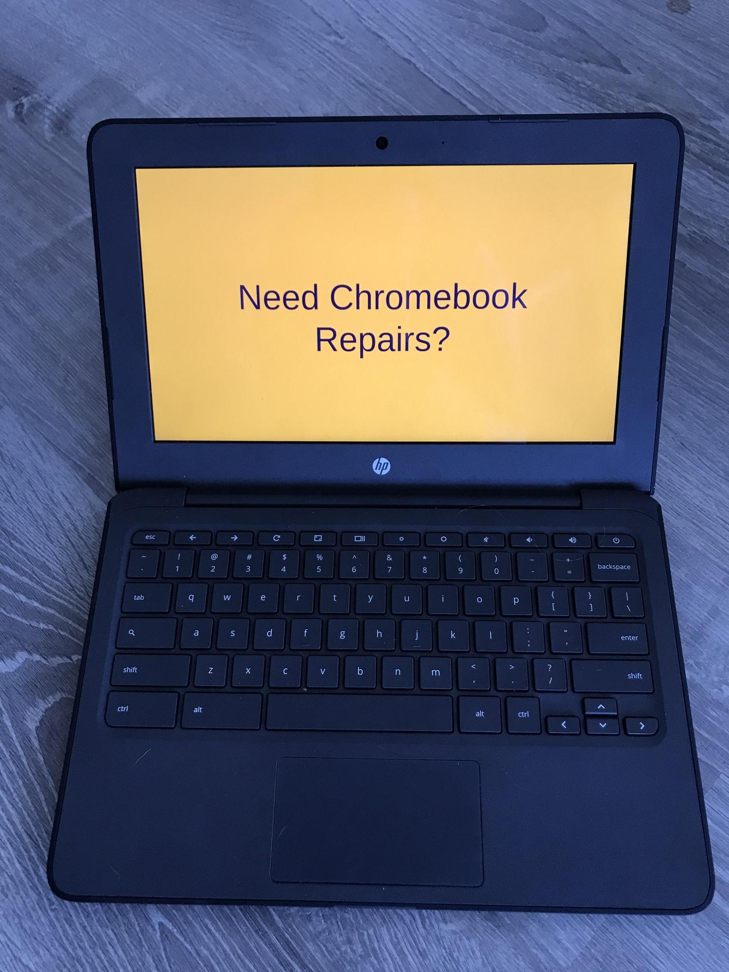 Need Chormebook Repairs