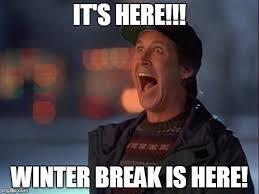 Winter Break is Here