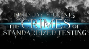 Field Day Students The Crimes of Standardized Testing