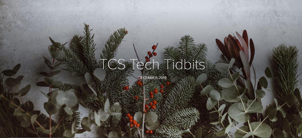 TCS Tech Tidbits Dec 2019