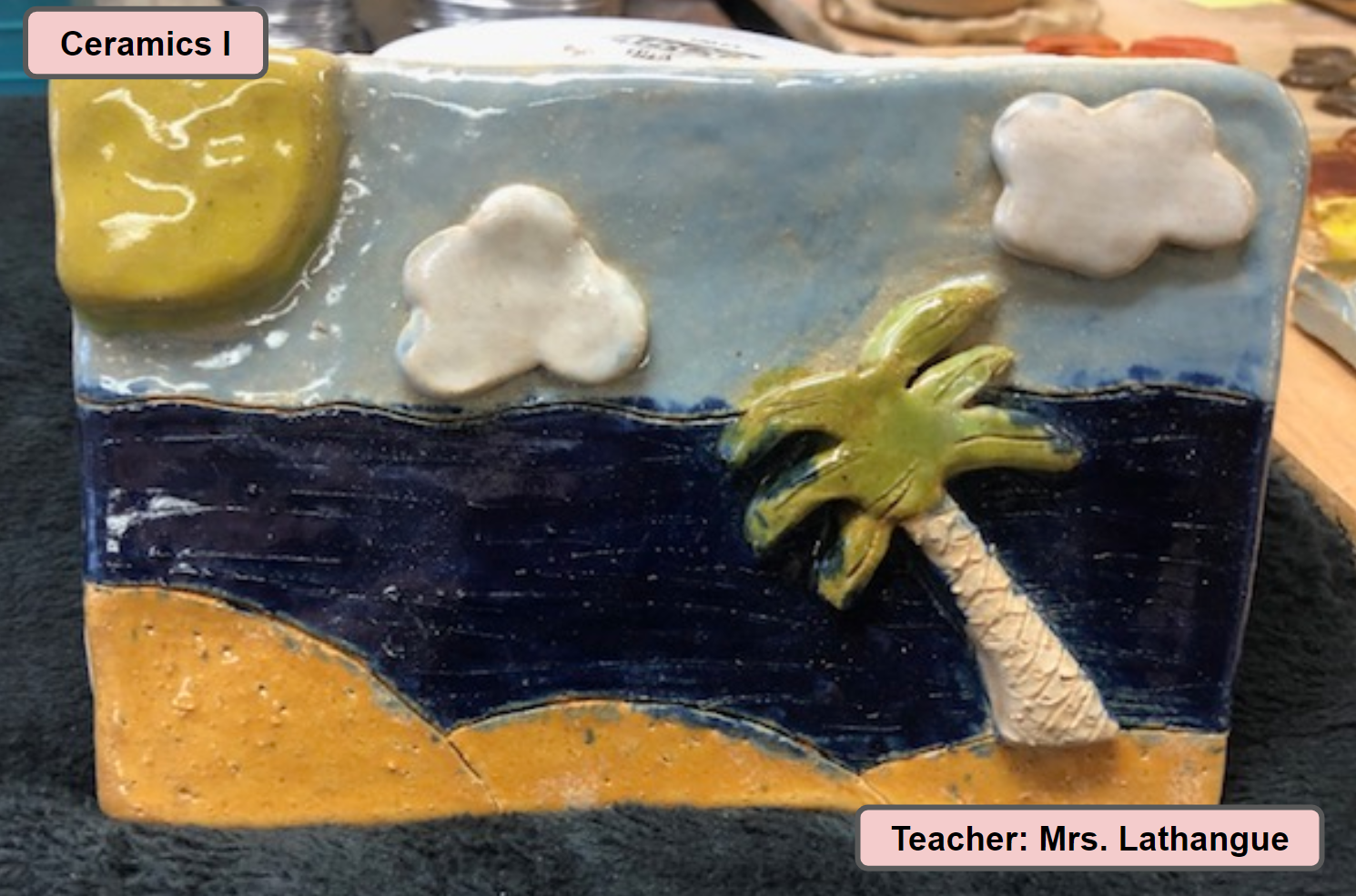 Ceramics One Art Class Project - Teacher Mrs. Lathangue - Tropical Seaside