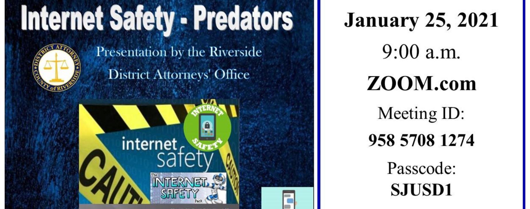 Internet Safety - Predators presentation by Riverside DA Office, Jan. 25, 9am, via Zoom.com