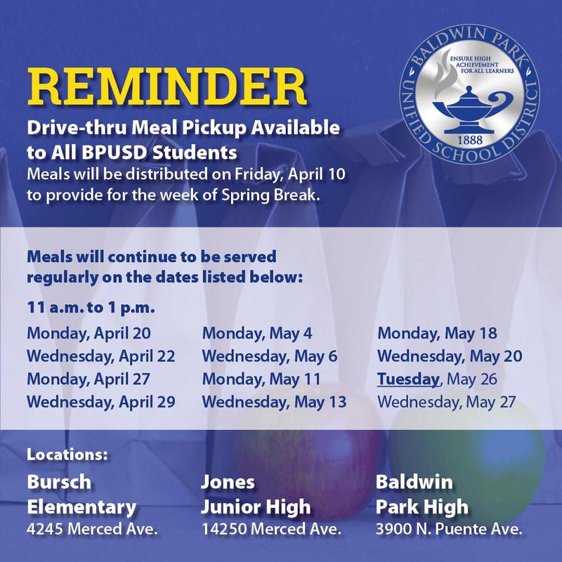 Baldwin Park Unified will be distributing meals from 11 a.m. to 1 p.m. on Friday, April 10 to provide for the week of Spring Break. Meals will continue to be served regularly on Monday, April 20.