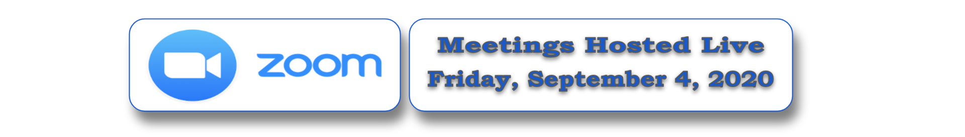 Zoom Meetings were hosted live on Friday, September 4, 2020