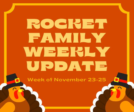 Rocket Family Weekly Update - November 23-25 Featured Photo