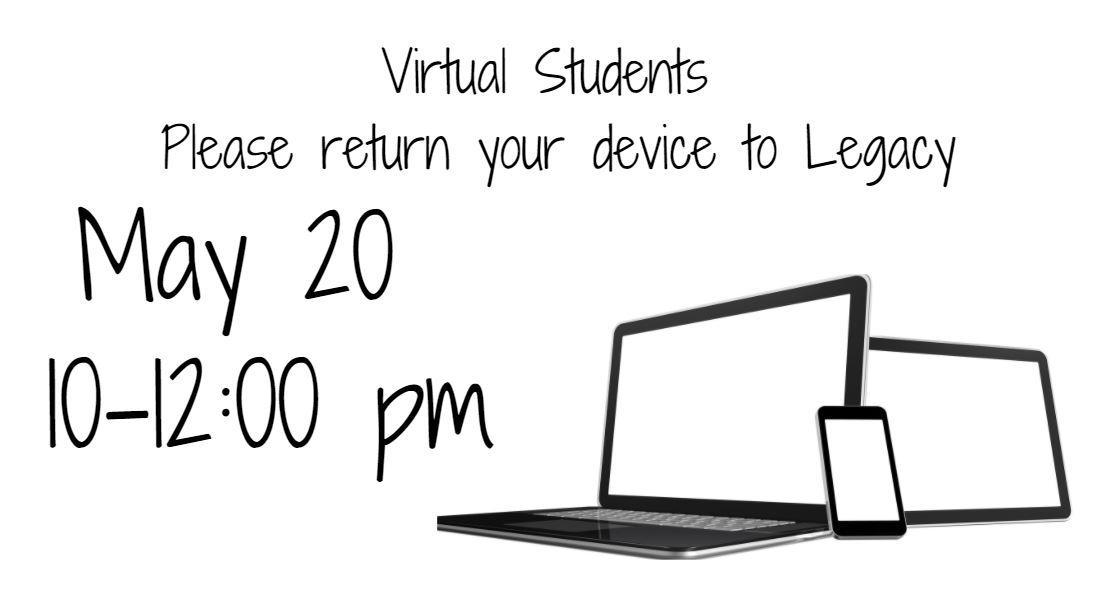 Virtual Learners please return your technology on May 20 from 10-12:00