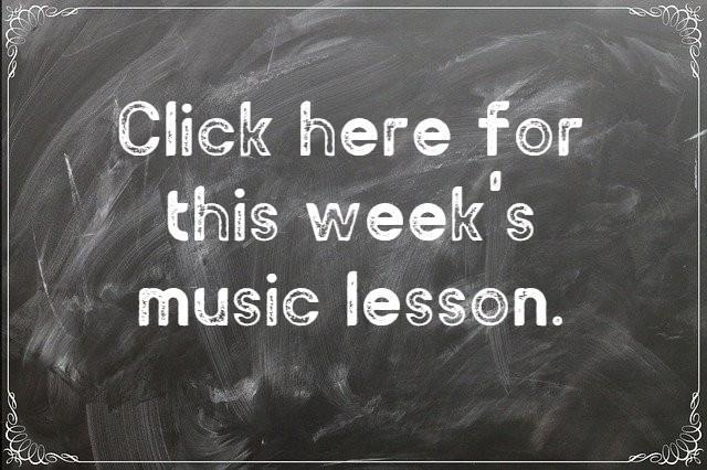 Click here for the music lesson of the week.