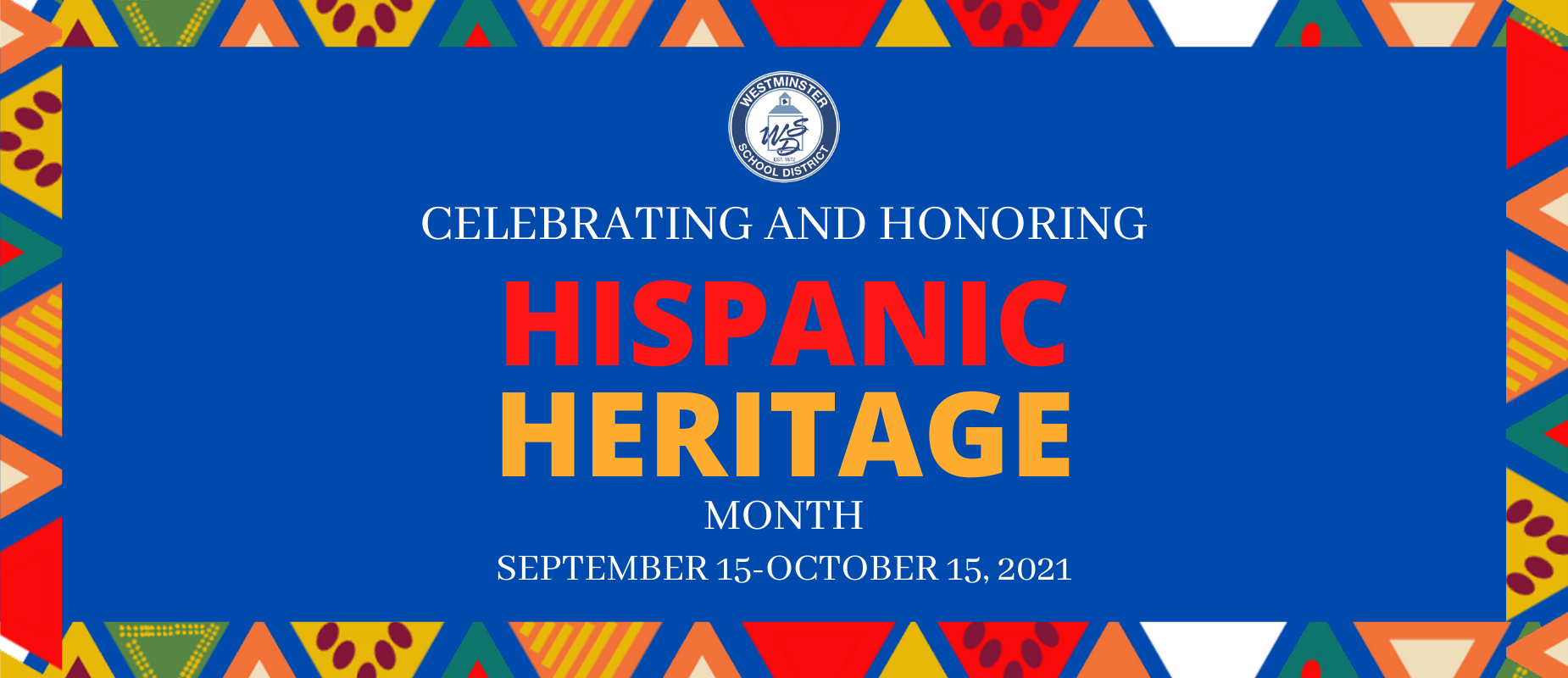 Celebrating Hispanic Heritage Month, September 15-October 15, 2021