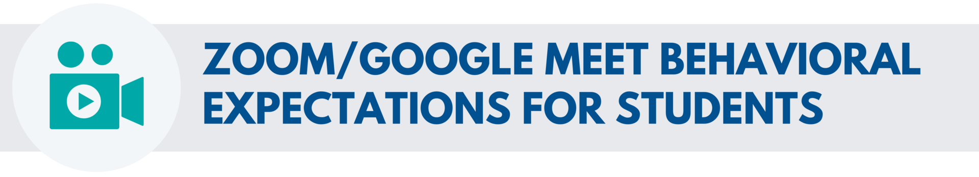 Zoom/Google Meet Behavioral Expectations for Students