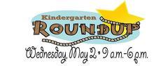 Kindergarten Roundup May 2, 9 a.m.-6 p.m.