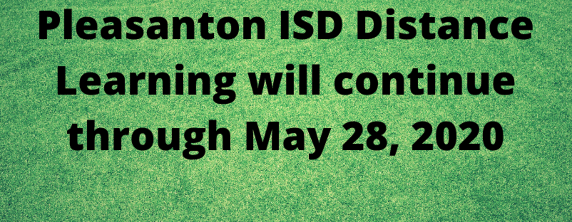 Distance Learning will continue through May 28, 2020