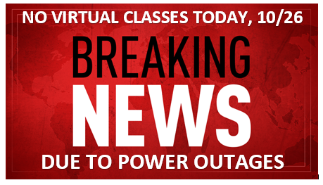 NO VIRTUAL CLASSESS TODAY, 10/26 DUE TO POWER OUTAGES... Featured Photo