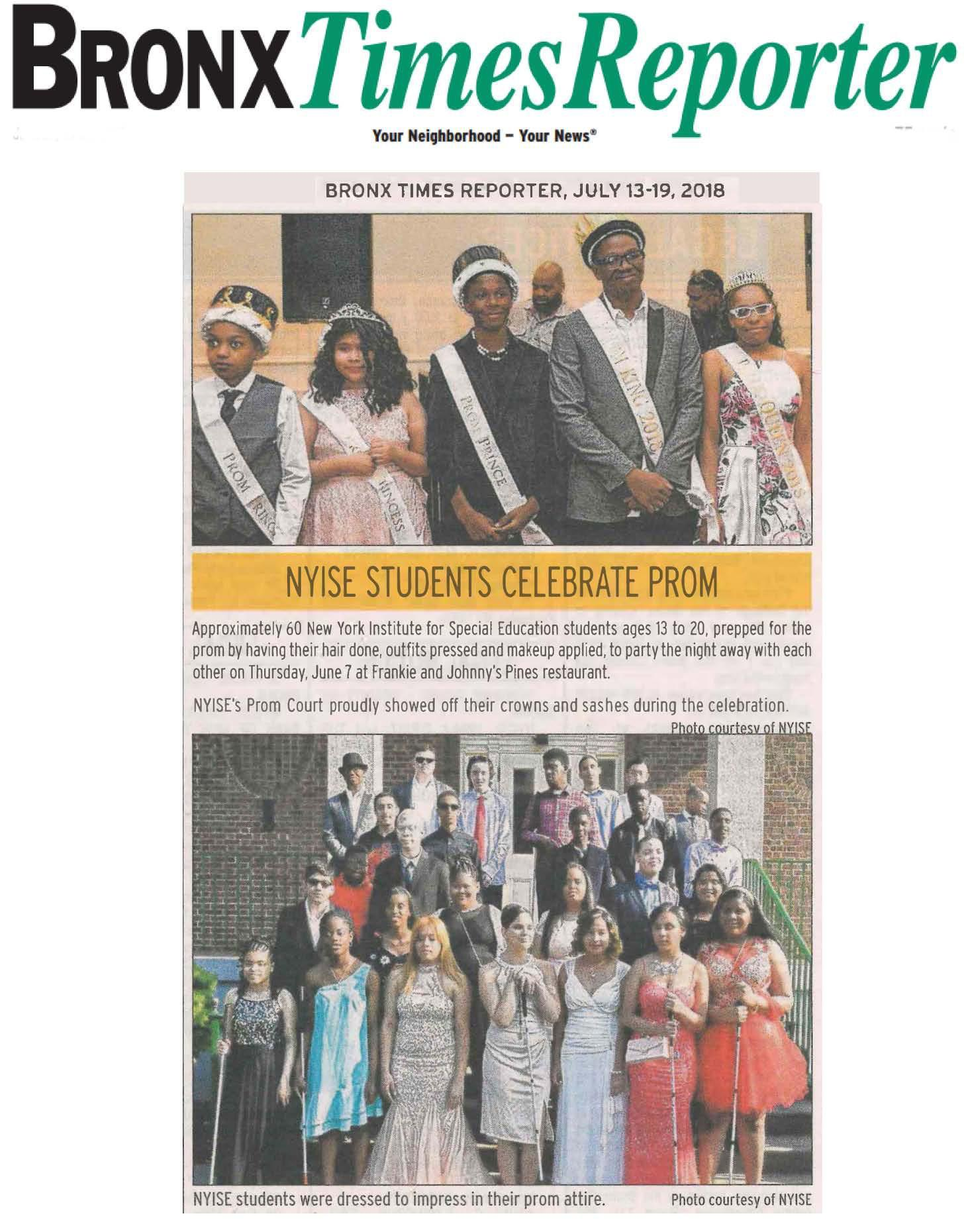 Approximately 60 New York Institute for Special Education students ages 13 to 20, prepped for the prom by having their hair done, outfits pressed and makeup applied, to party the night away with each other on Thursday, June 7 at Frankie and Johnny's Pines restaurant. NYISE's Prom Court proudly showed off their crowns and sashes during the celebration.