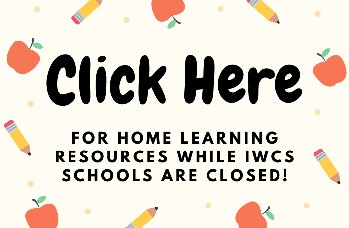 Click here for home learning resources while IWCS schools are closed!