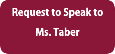 Request to Speak to Ms. Taber