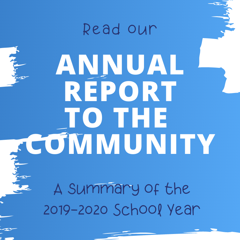 Read our Annual Report to the Community: A summary of the 2019-2020 School Year