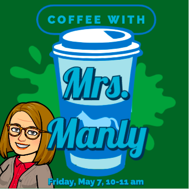 Coffee with the Principal Friday May 7 @ 10AM! Cafe con la directora viernes 7 de mayo a las 10AM! Thumbnail Image