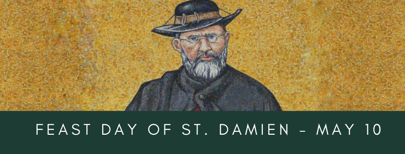 Feast Day of St. Damien - May 10