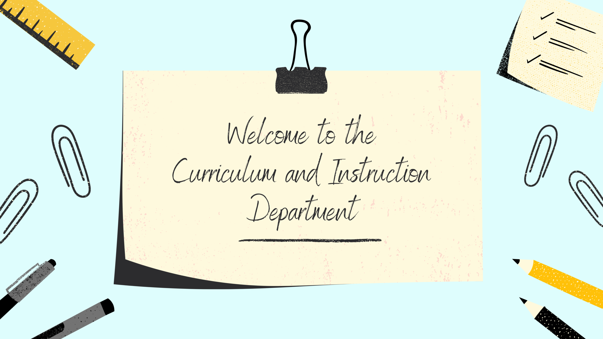 Welcome to the Curriculum and Instruction Department