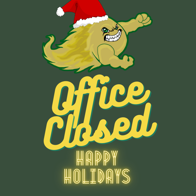 Comet with green background and yellow text reading - Office Closed - Happy Holidays