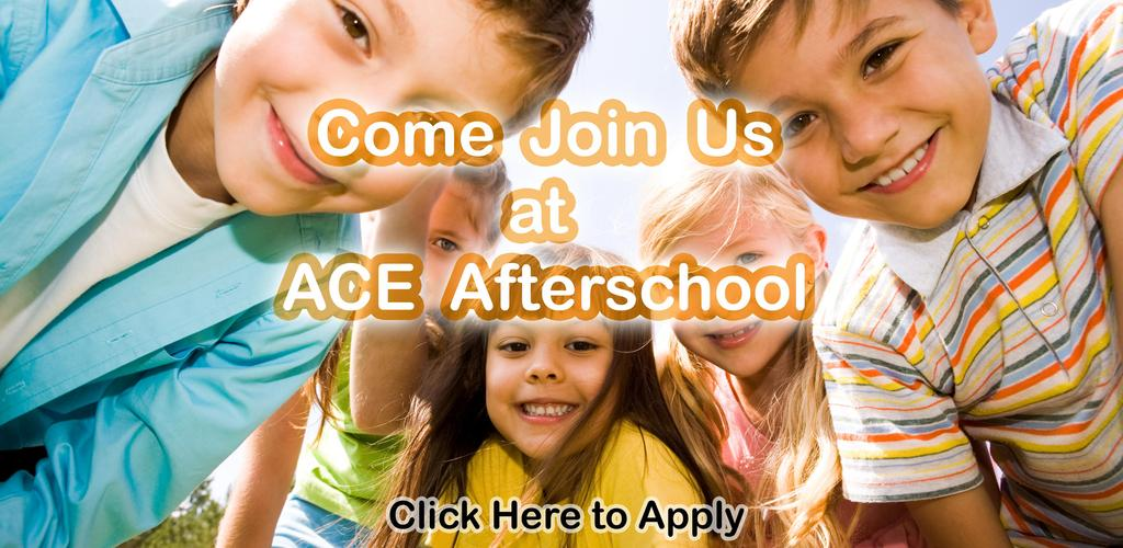 Come Join Us at ACE Afterschool.  Click here to apply.
