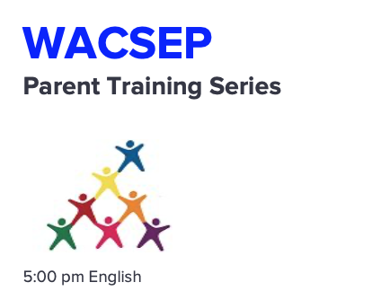 WACSEP Upcoming Parent Trainings! Featured Photo