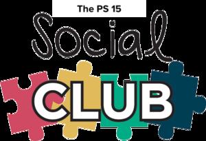 The PS 15 Social Club