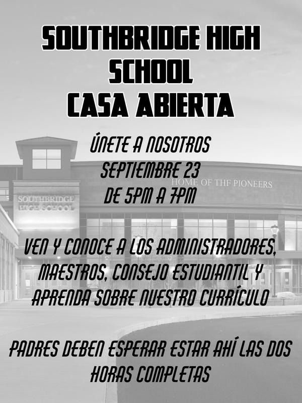 Flyer in Spanish for Southbridge High School open house.  All wording on the flyer is also in the body of the text.