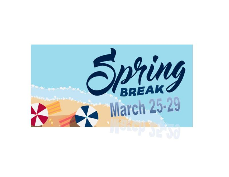 Beach graphic reads Spring Break March 25-29