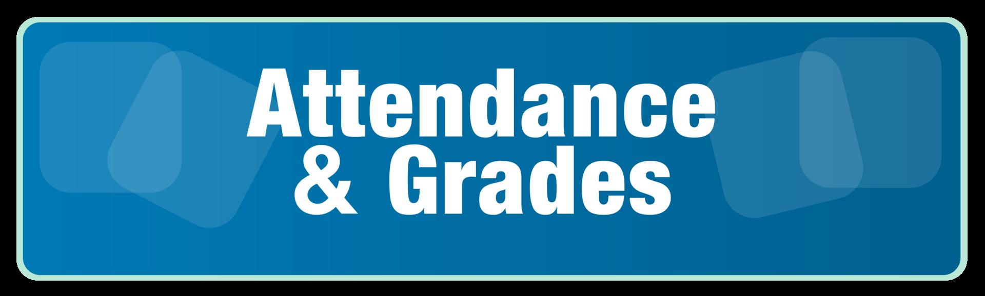 Attendance & Grades Button Link
