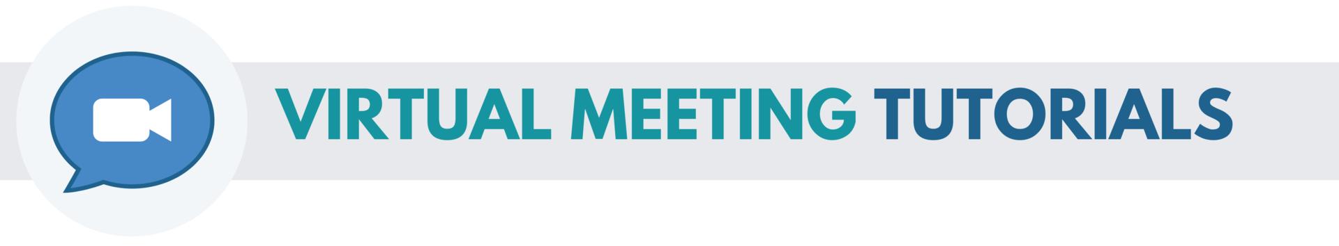 Virtual Meeting Tutorials