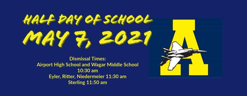 Half Day School May 7, 2021