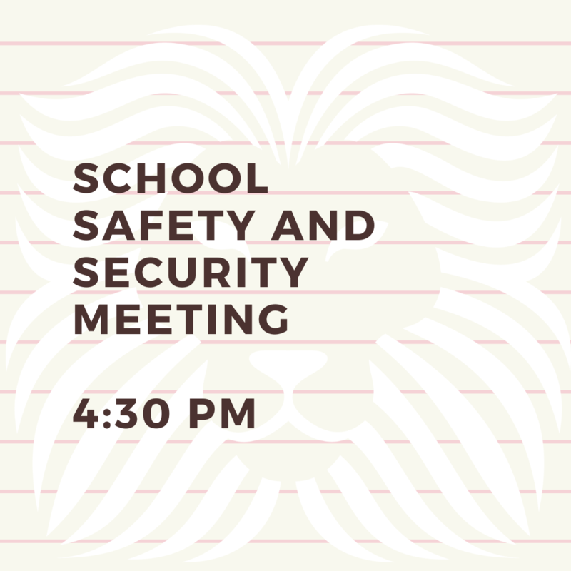 School Safety and Security Meeting 4:30 pm